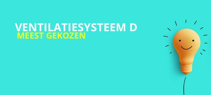 Meest gekozen Ventilatiesysteem: D